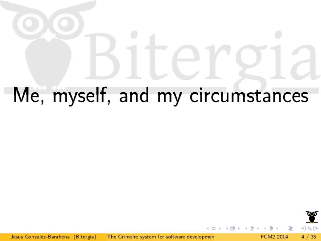 Me, myself, and my circumstances Jesus Gonzalez...