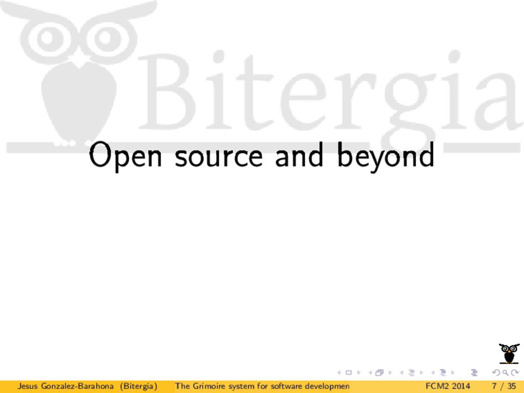 Open source and beyond Jesus Gonzalez-Barahona ...
