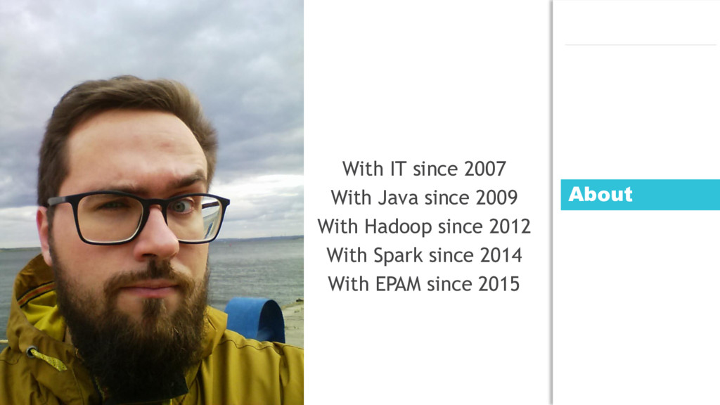 About With IT since 2007 With Java since 2009 W...
