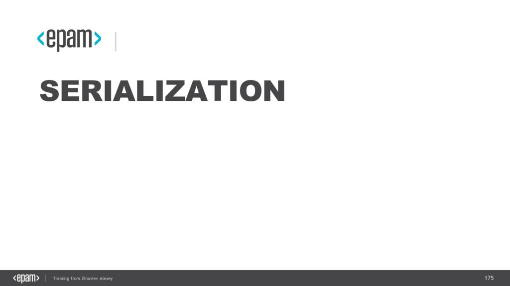 175 Training from Zinoviev Alexey SERIALIZATION