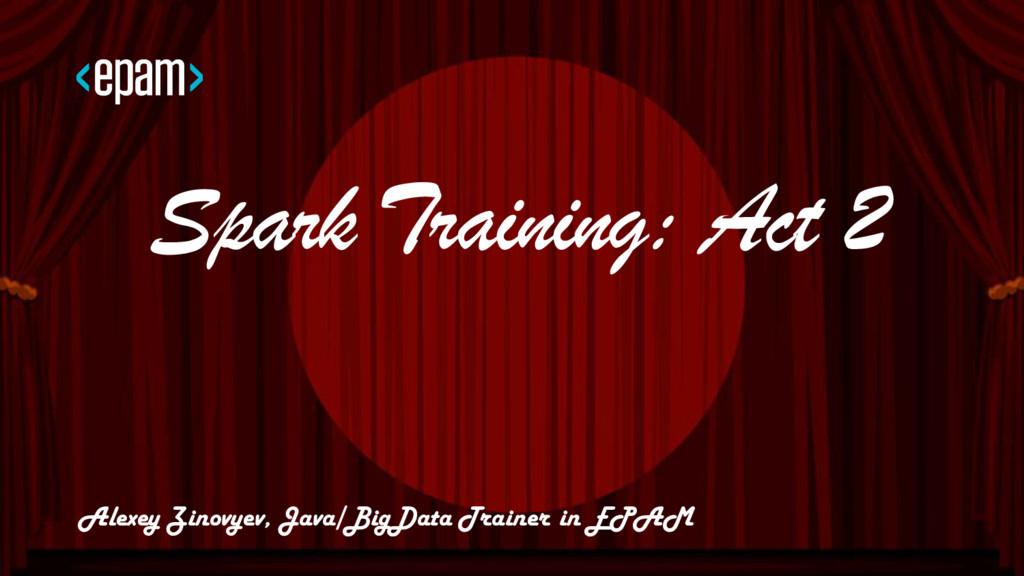 100 Training from Zinoviev Alexey Spark Trainin...