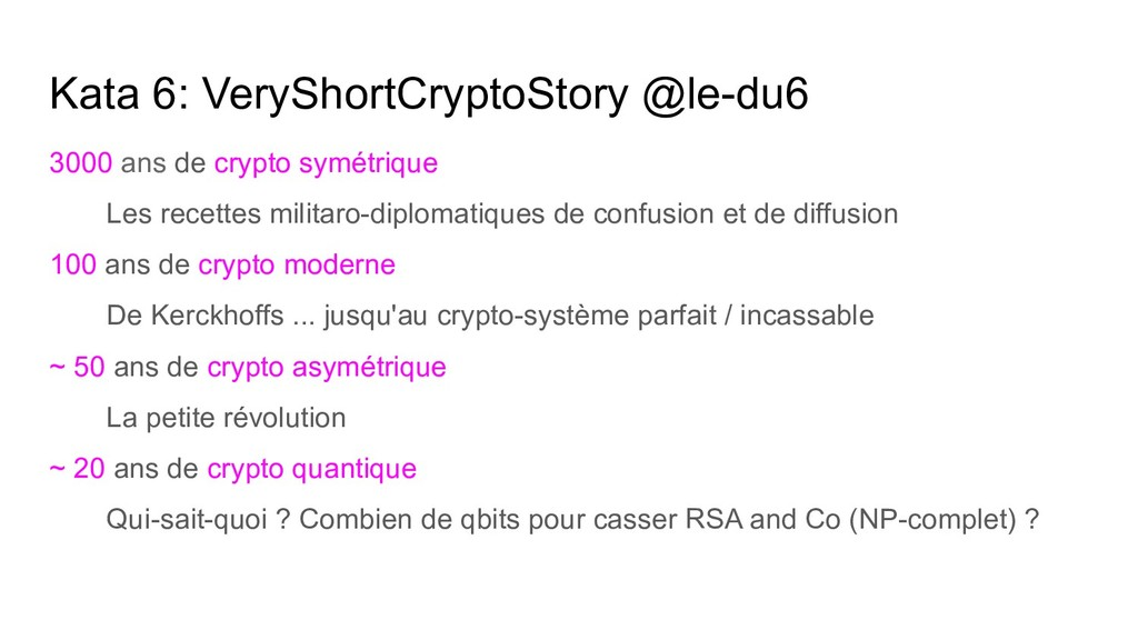 Kata 6: VeryShortCryptoStory @le-du6 3000 ans d...
