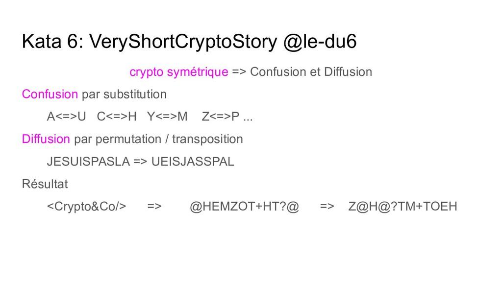 Kata 6: VeryShortCryptoStory @le-du6 crypto sym...