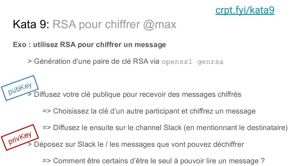 Kata 9: RSA pour chiffrer @max Exo : utilisez R...