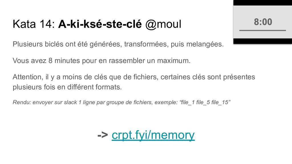Kata 14: A-ki-ksé-ste-clé @moul Plusieurs biclé...