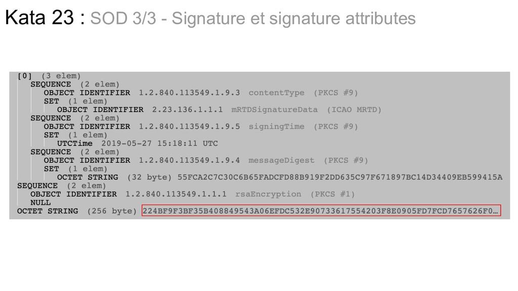 Kata 23 : SOD 3/3 - Signature et signature attr...