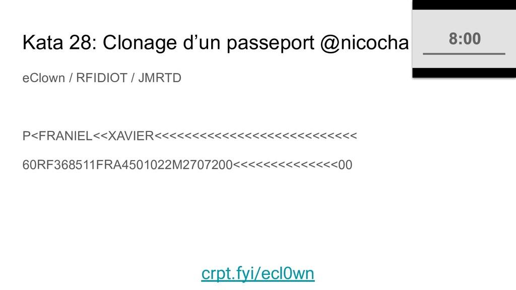 Kata 28: Clonage d'un passeport @nicocha eClown...