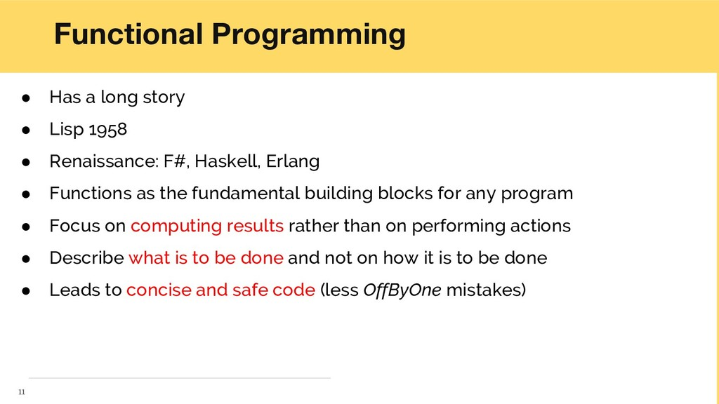 Functional Programming ● Has a long story ● Lis...