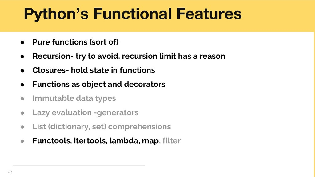 Python's Functional Features ● Pure functions (...