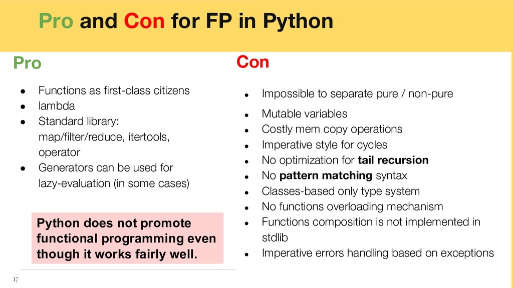 Pro and Con for FP in Python 17 Pro ● Functions...