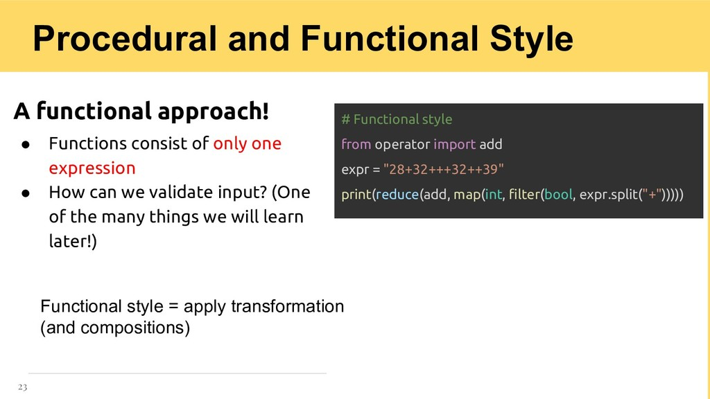 A functional approach! ● Functions consist of o...