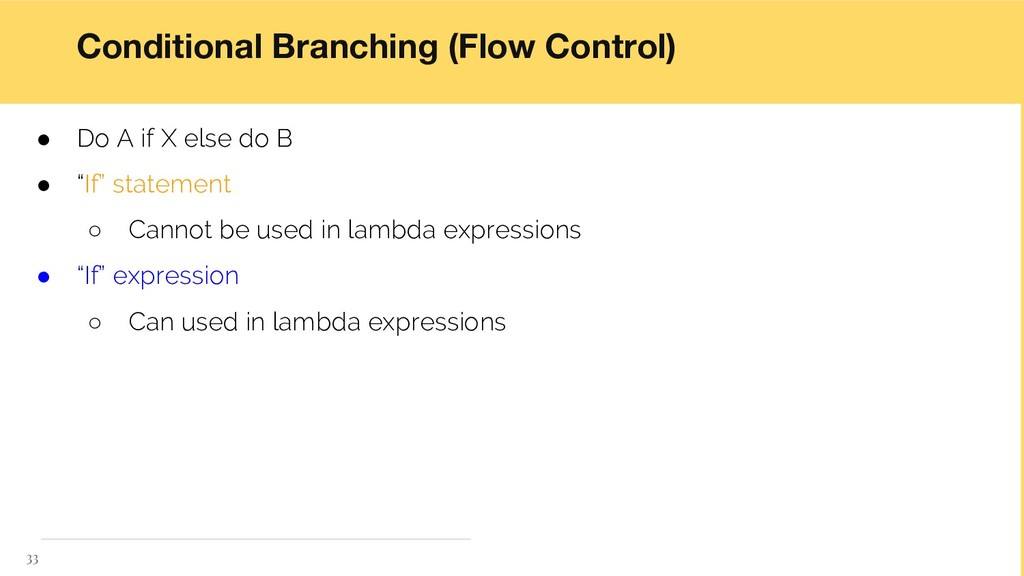 Conditional Branching (Flow Control) ● Do A if ...