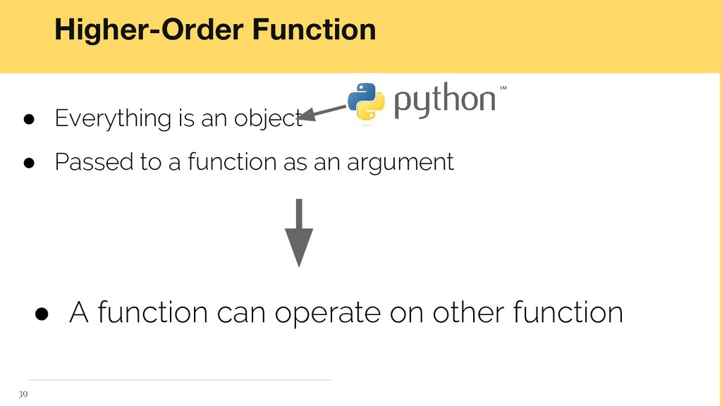 Higher-Order Function ● A function can operate ...
