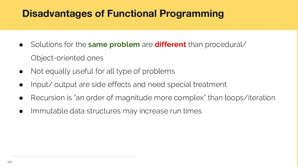 Disadvantages of Functional Programming ● Solut...