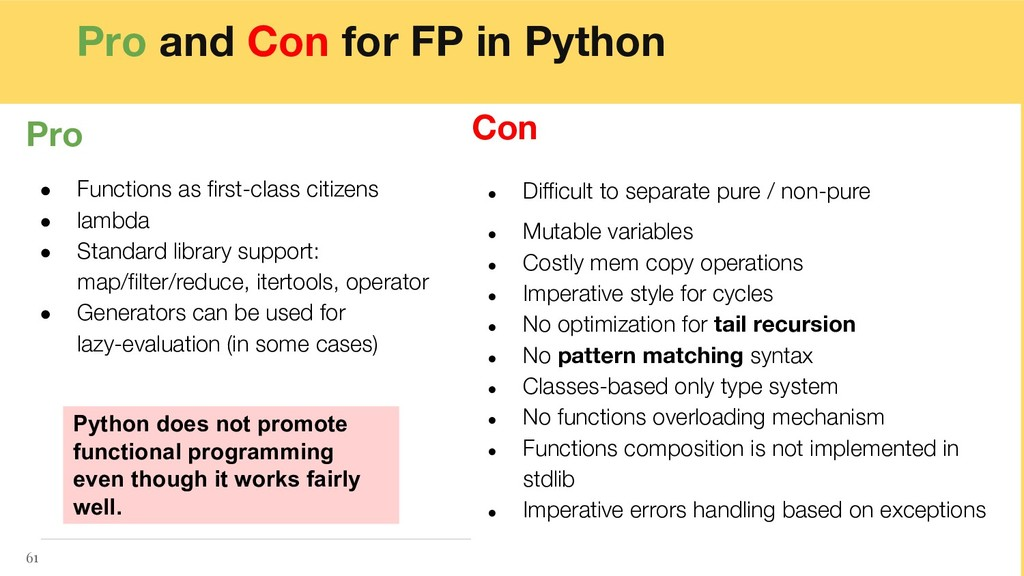 Pro and Con for FP in Python 61 Pro ● Functions...
