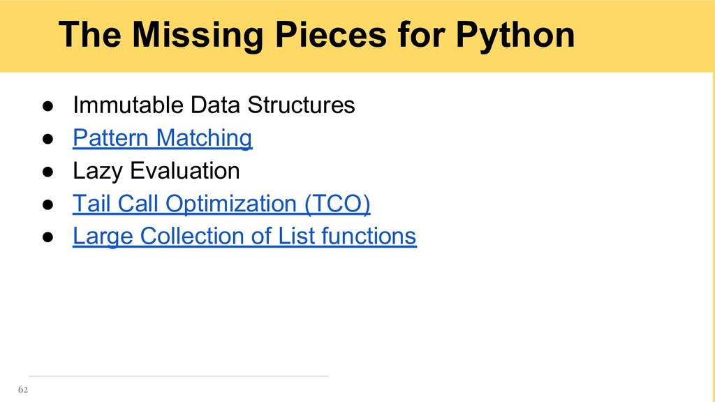 The Missing Pieces for Python ● Immutable Data ...