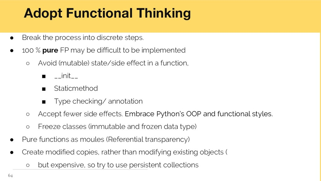 Adopt Functional Thinking ● Break the process i...