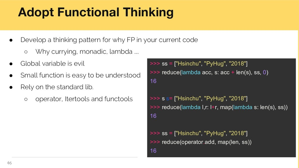 Adopt Functional Thinking ● Develop a thinking ...
