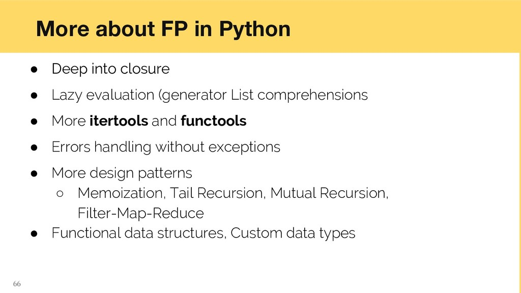 More about FP in Python ● Deep into closure ● L...