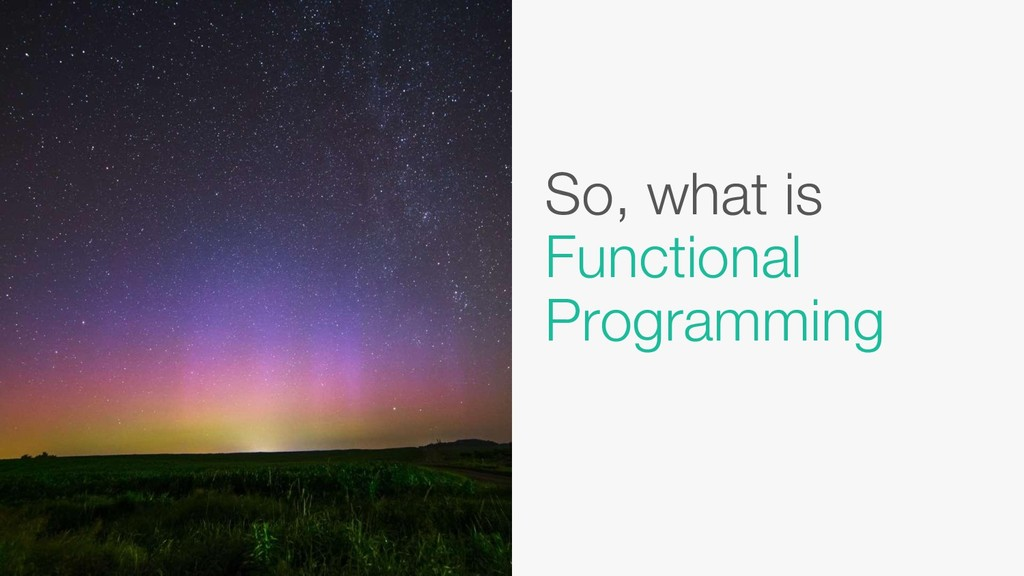 So, what is Functional Programming
