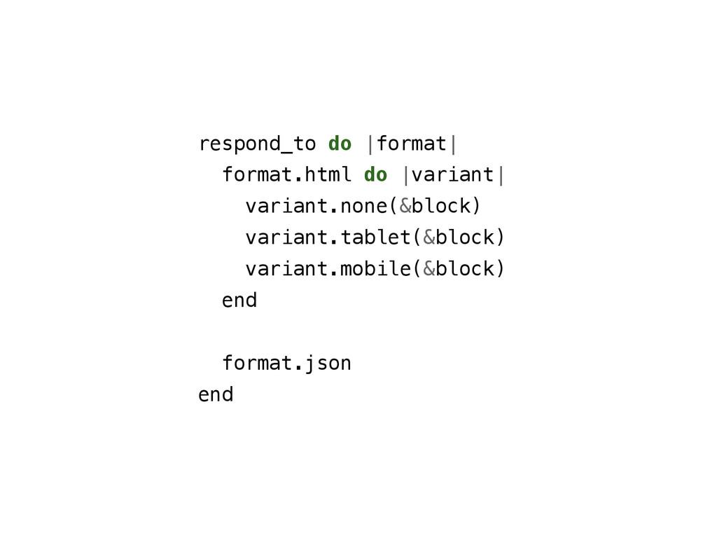 respond_to do  format  format.html do  variant ...