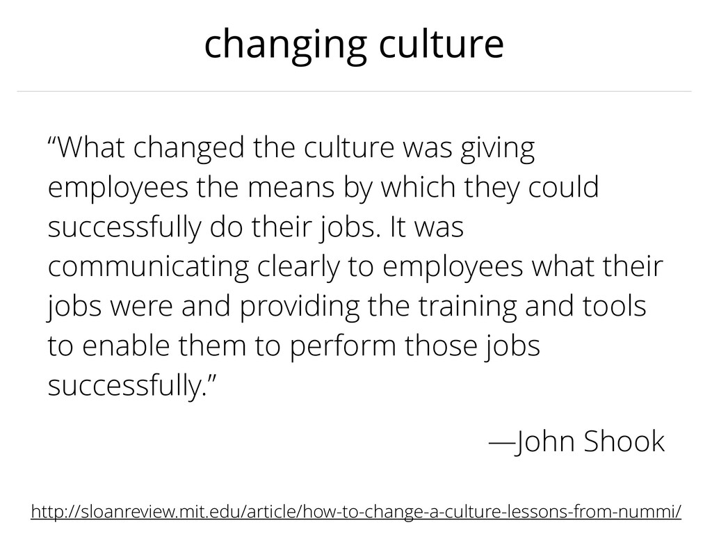 changing culture http://sloanreview.mit.edu/art...