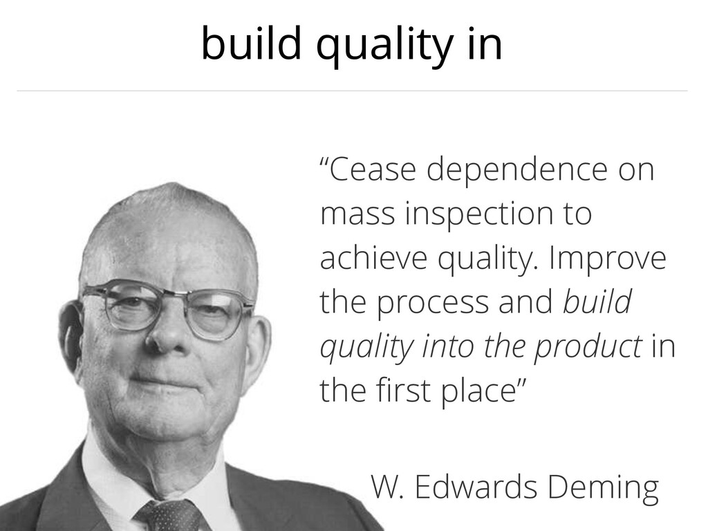 "build quality in ""Cease dependence on mass insp..."