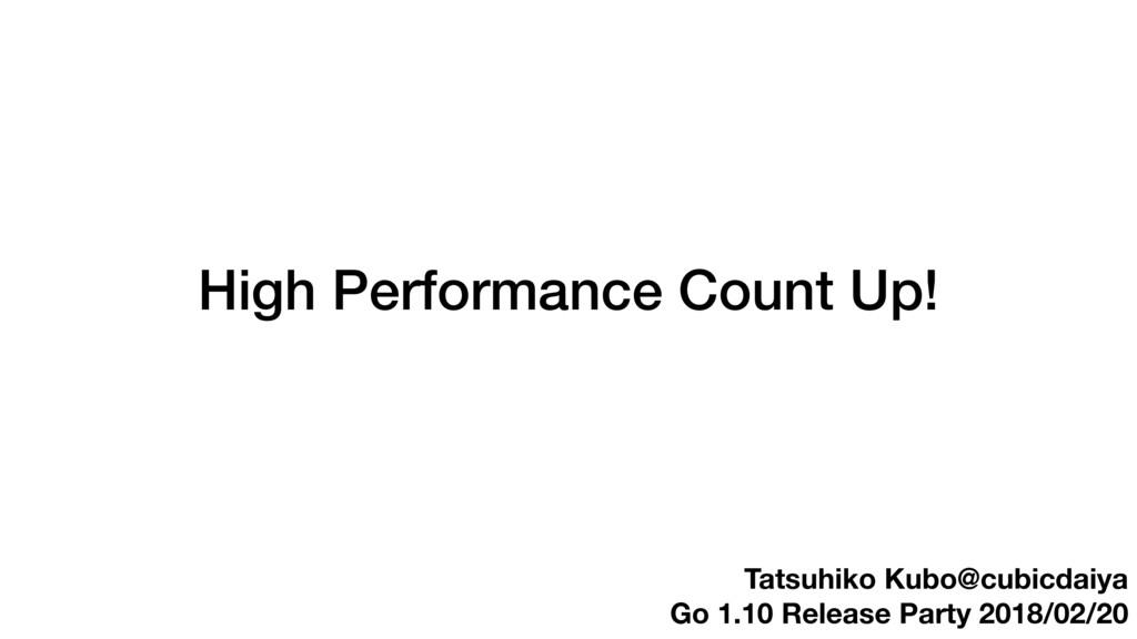 Tatsuhiko Kubo@cubicdaiya Go 1.10 Release Party...