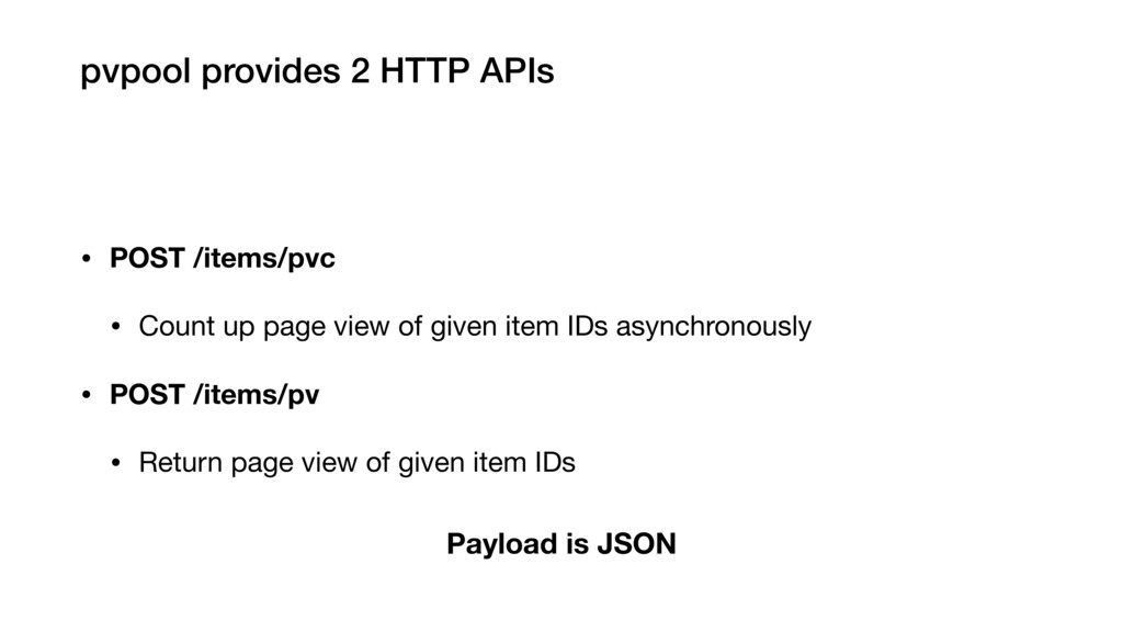 pvpool provides 2 HTTP APIs • POST /items/pvc •...