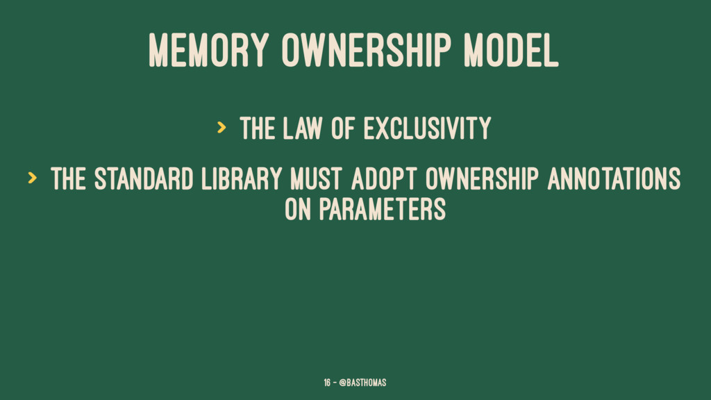 MEMORY OWNERSHIP MODEL > The Law of Exclusivity...
