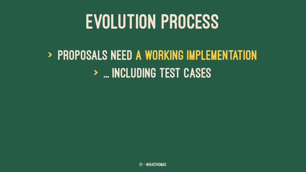 EVOLUTION PROCESS > Proposals need a working im...