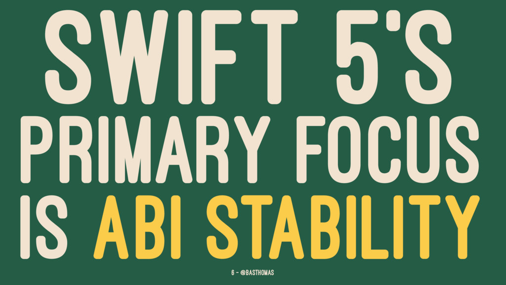SWIFT 5'S PRIMARY FOCUS IS ABI STABILITY 6 — @b...