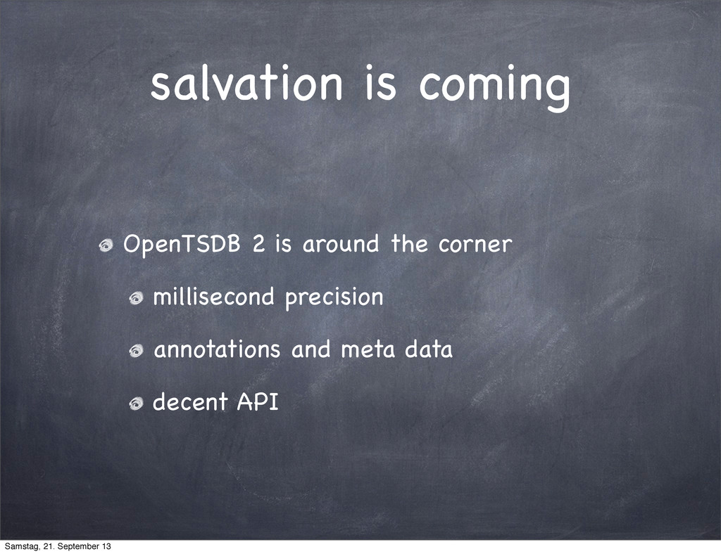 salvation is coming OpenTSDB 2 is around the co...