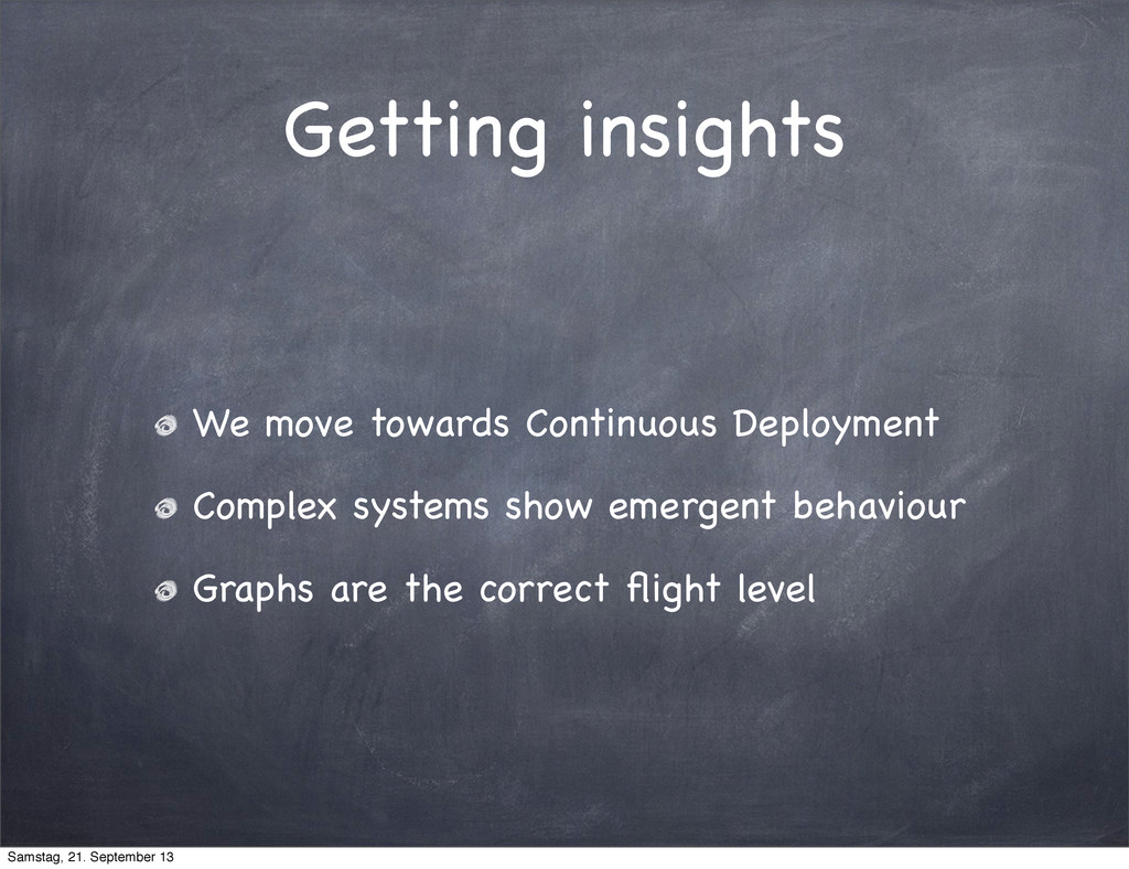 Getting insights We move towards Continuous Dep...