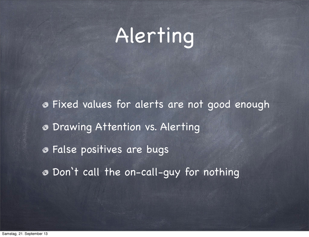 Alerting Fixed values for alerts are not good e...