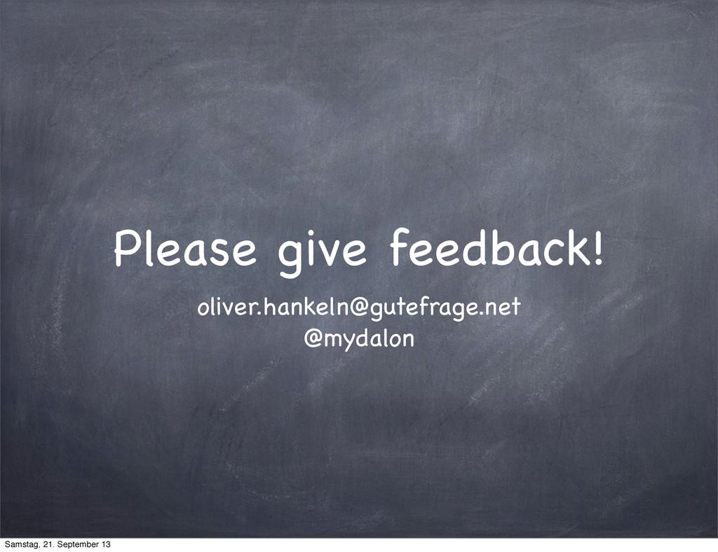 Please give feedback! oliver.hankeln@gutefrage....