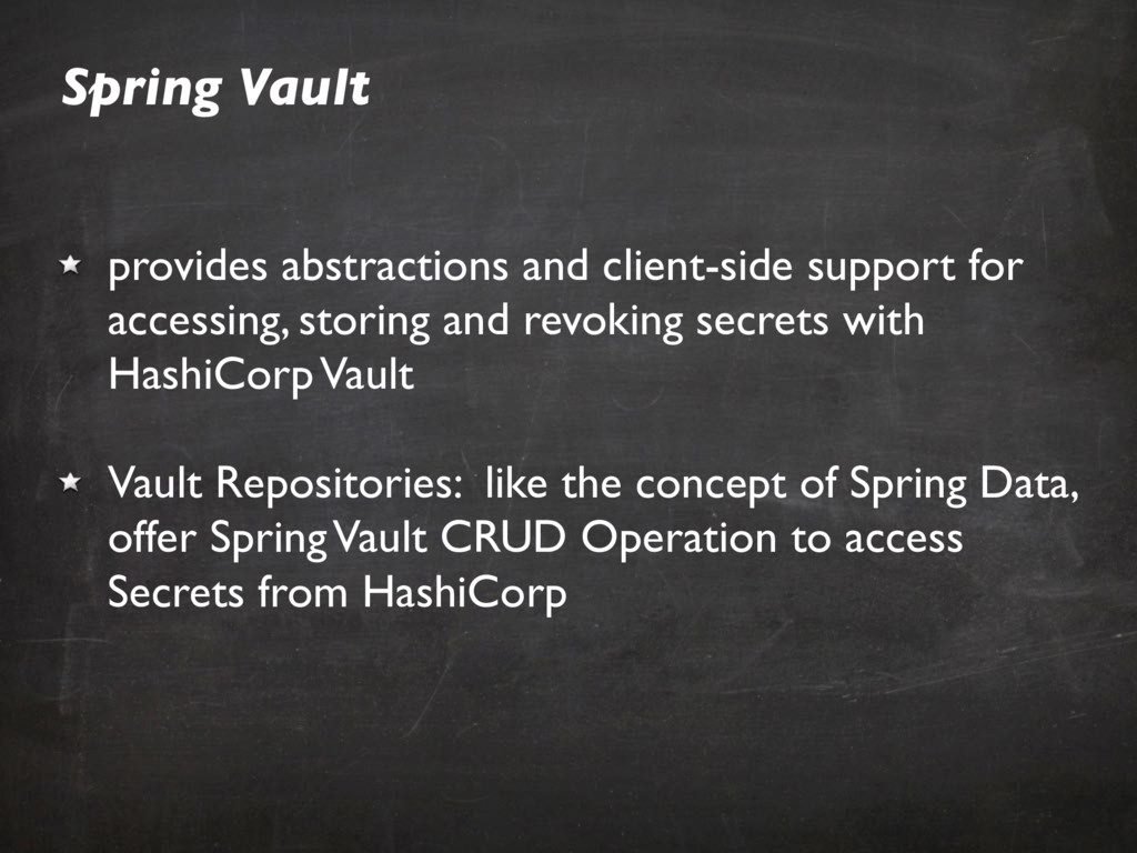 Spring Vault provides abstractions and client-s...