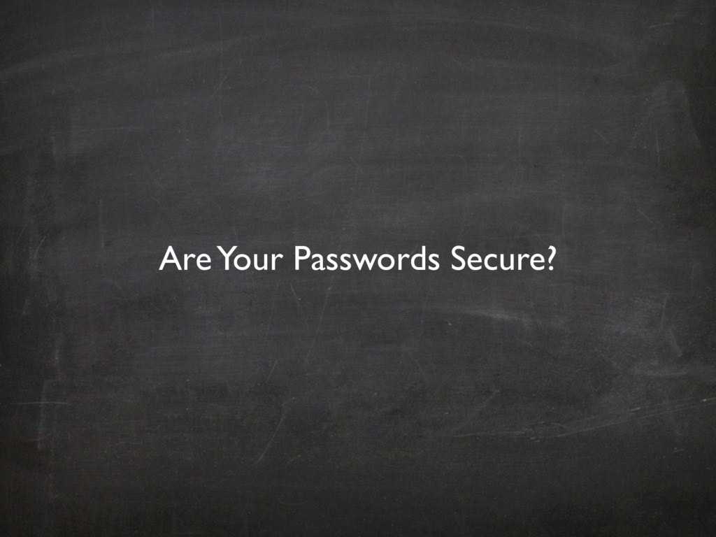 Are Your Passwords Secure?