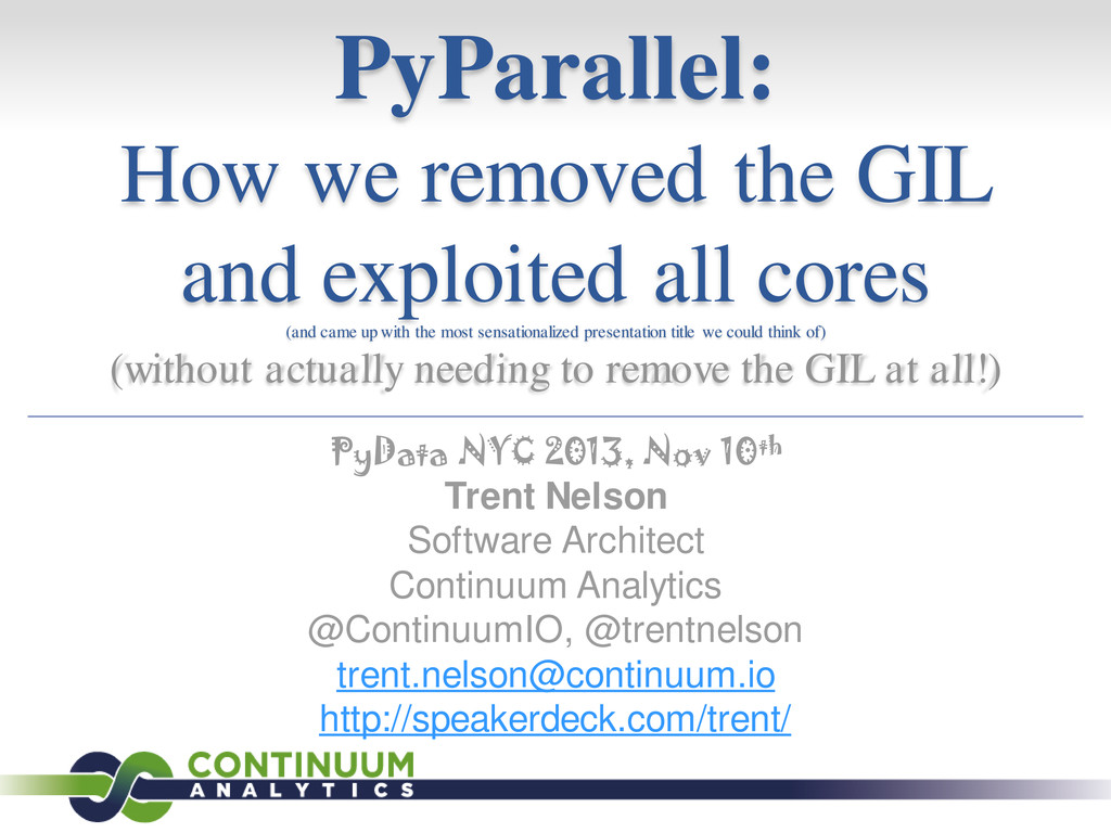 PyParallel: How we removed the GIL and exploite...
