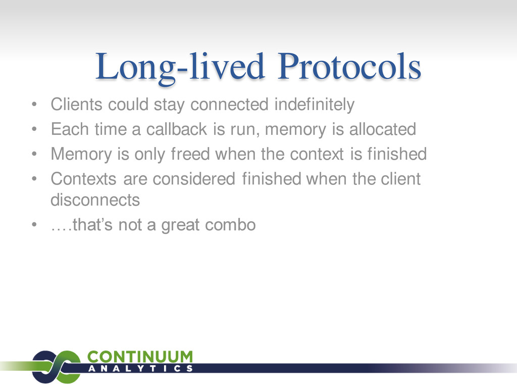 Long-lived Protocols • Clients could stay conne...