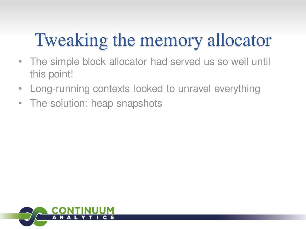 Tweaking the memory allocator • The simple bloc...