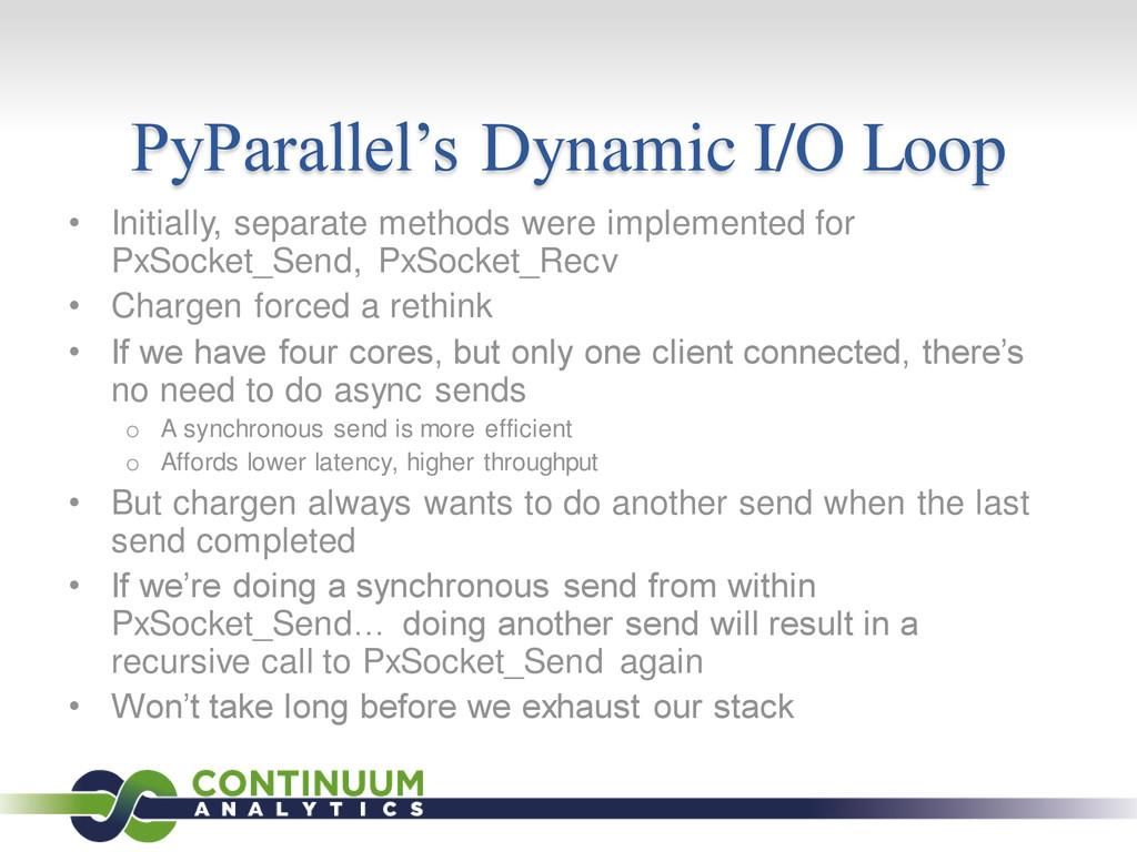 PyParallel's Dynamic I/O Loop • Initially, sepa...