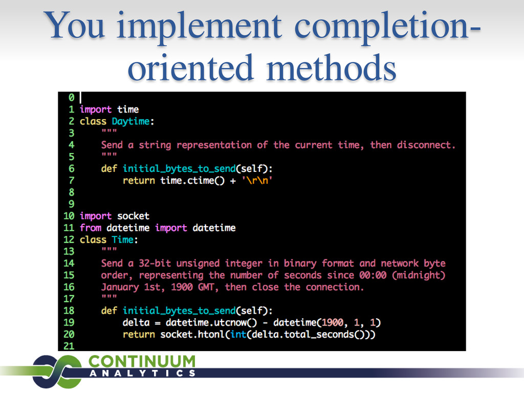 You implement completion- oriented methods