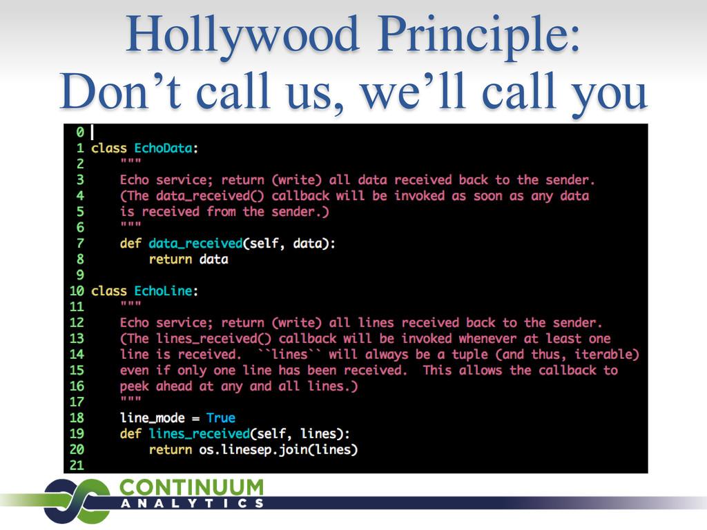 Hollywood Principle: Don't call us, we'll call ...