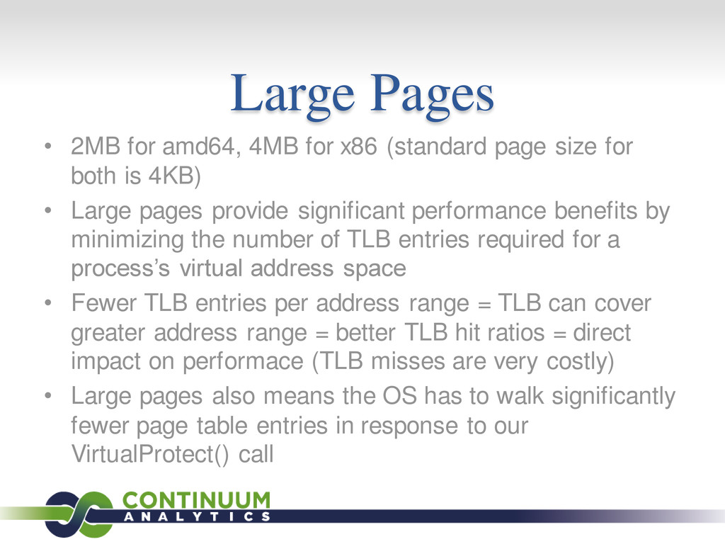Large Pages • 2MB for amd64, 4MB for x86 (stand...