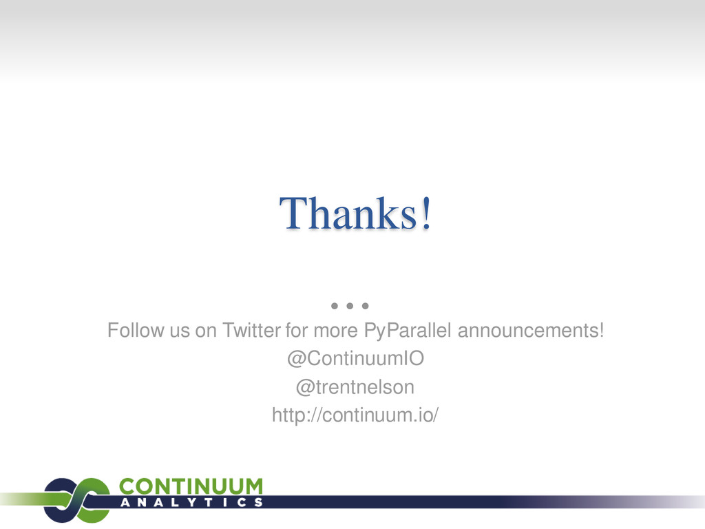 Thanks! Follow us on Twitter for more PyParalle...
