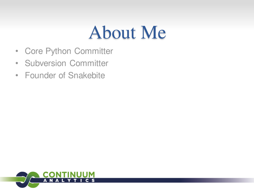 About Me • Core Python Committer • Subversion C...