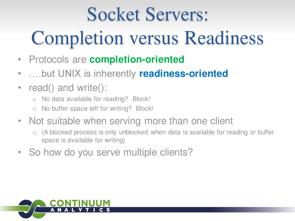 Socket Servers: Completion versus Readiness • P...
