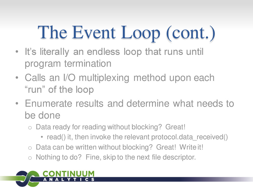 The Event Loop (cont.) • It's literally an endl...