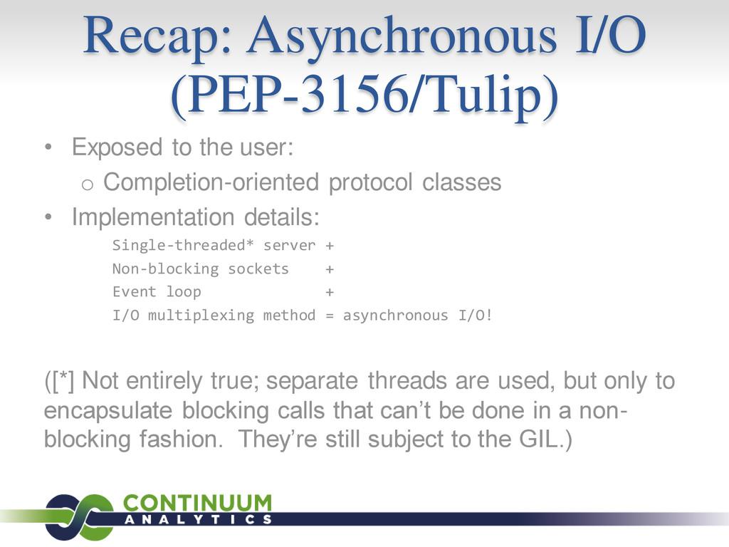 Recap: Asynchronous I/O (PEP-3156/Tulip) • Expo...